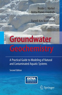 Abbildung von Merkel / Nordstrom / Planer-Friedrich | Groundwater Geochemistry | Softcover reprint of the original 2nd ed. 2008 | 2017 | A Practical Guide to Modeling ...