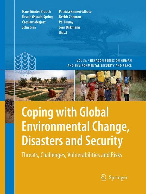 Coping with Global Environmental Change, Disasters and Security | Brauch / Oswald Spring / Mesjasz / Grin / Kameri-Mbote / Chourou / Dunay / Birkmann | Softcover reprint of the original 1st ed. 2011, 2017 | Buch (Cover)