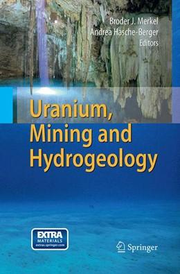 Abbildung von Merkel / Hasche-Berger   Uranium, Mining and Hydrogeology   Softcover reprint of the original 1st ed. 2008   2017