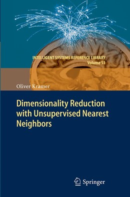 Abbildung von Kramer | Dimensionality Reduction with Unsupervised Nearest Neighbors | Softcover reprint of the original 1st ed. 2013 | 2017 | 51
