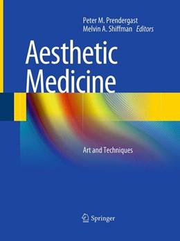 Abbildung von Prendergast / Shiffman | Aesthetic Medicine | 1. Auflage | 2016 | beck-shop.de