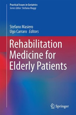 Abbildung von Masiero / Carraro | Rehabilitation Medicine for Elderly Patients | 1st ed. 2018 | 2017