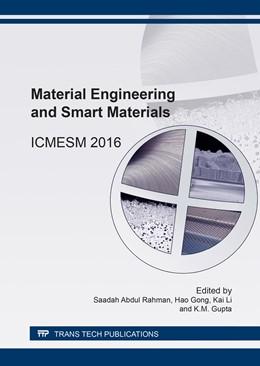 Abbildung von Abdul Rahman / Gong | Material Engineering and Smart Materials | 1. Auflage | 2017 | Volume 895 | beck-shop.de