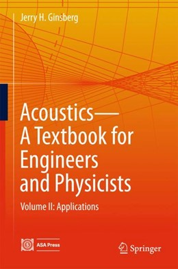 Abbildung von Ginsberg | Acoustics-A Textbook for Engineers and Physicists | 1st ed. 2018 | 2017 | Volume II: Applications