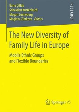 Abbildung von Çitlak / Kurtenbach | The New Diversity of Family Life in Europe | 1. Auflage | 2017 | beck-shop.de