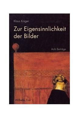 Abbildung von Dümpelmann / Weiß | Zur Eigensinnlichkeit der Bilder | 1. Auflage | 2017 | beck-shop.de
