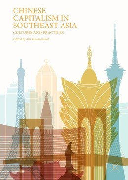 Abbildung von Santasombat   Chinese Capitalism in Southeast Asia   1st ed. 2017   2017   Cultures and Practices