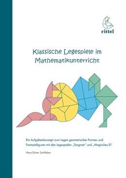 Abbildung von Senftleben   Klassische Legespiele im Mathematikunterricht   1. Auflage   2015   beck-shop.de