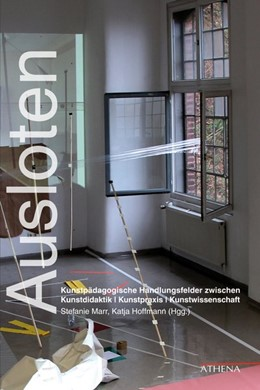 Abbildung von Marr / Hoffmann | Ausloten | 2017 | Kunstpädagogische Handlungsfel...