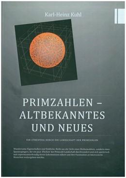 Abbildung von Kuhl | Primzahlen - Altbekanntes und Neues | 1. Auflage | 2016 | beck-shop.de