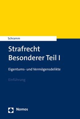 Abbildung von Schramm | Strafrecht Besonderer Teil I | 2017 | Eigentums- und Vermögensdelikt...