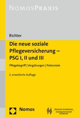 Abbildung von Richter | Die neue soziale Pflegeversicherung - PSG I, II und III | 2., erweiterte Auflage | 2017 | Pflegebegriff | Vergütungen | ...