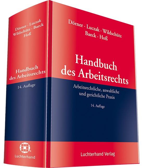 Handbuch des Arbeitsrechts | Dörner / Luczak / Wildschütz / Baeck / Hoß (Hrsg.) | 14. Auflage, 2017 | Buch (Cover)