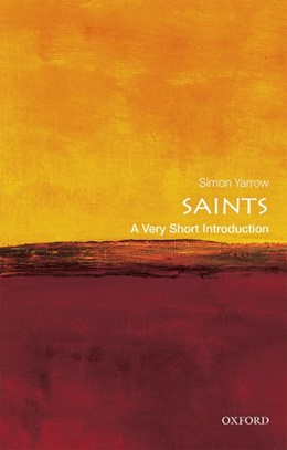 Abbildung von Yarrow | Saints: A Very Short Introduction | 2018 | A Very Short Introduction