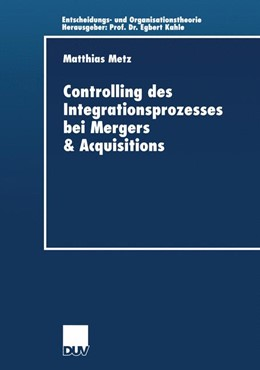 Abbildung von Metz | Controlling des Integrationsprozesses bei Mergers & Acquisitions | 2002 | Zugl. Diss. Universität Lünebu...