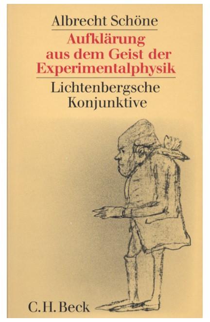 Cover: Albrecht Schöne, Aufklärung aus dem Geist der Experimentalphysik