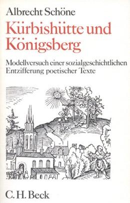 Abbildung von Schöne, Albrecht | Kürbishütte und Königsberg | 2. Auflage | 1975 | Modellversuch einer sozialgesc...