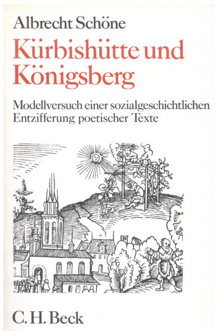 Cover: Albrecht Schöne, Kürbishütte und Königsberg