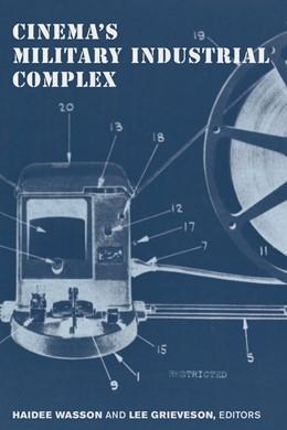 Abbildung von Wasson / Grieveson   Cinema's Military Industrial Complex   1. Auflage   2018   beck-shop.de