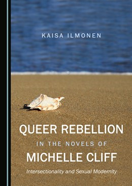 Abbildung von Ilmonen | Queer Rebellion in the Novels of Michelle Cliff | 1. Auflage | 2017 | beck-shop.de