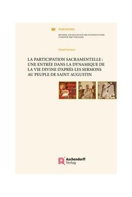 Abbildung von Sambor | La participation sacramentelle: une entrée dans la dynamique de la vie divine d'après les Sermons au Peuple de saint Augustin | 2017 | 59