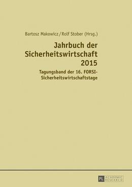 Abbildung von Makowicz / Stober   Jahrbuch der Sicherheitswirtschaft 2015   2017   Tagungsband der 16. FORSI-Sich...