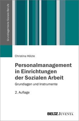 Abbildung von Hölzle | Personalmanagement in Einrichtungen der Sozialen Arbeit | 2. Auflage | 2017 | beck-shop.de