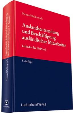 Abbildung von Heuser / Heidenreich | Auslandsentsendung und Beschäftigung ausländischer Mitarbeiter | 5. Auflage | 2018 | Leitfaden für die Praxis