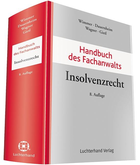 Handbuch des Fachanwalts Insolvenzrecht | Wimmer / Dauernheim / Wagner / Gietl (Hrsg.) | 8. Auflage, 2018 | Buch (Cover)
