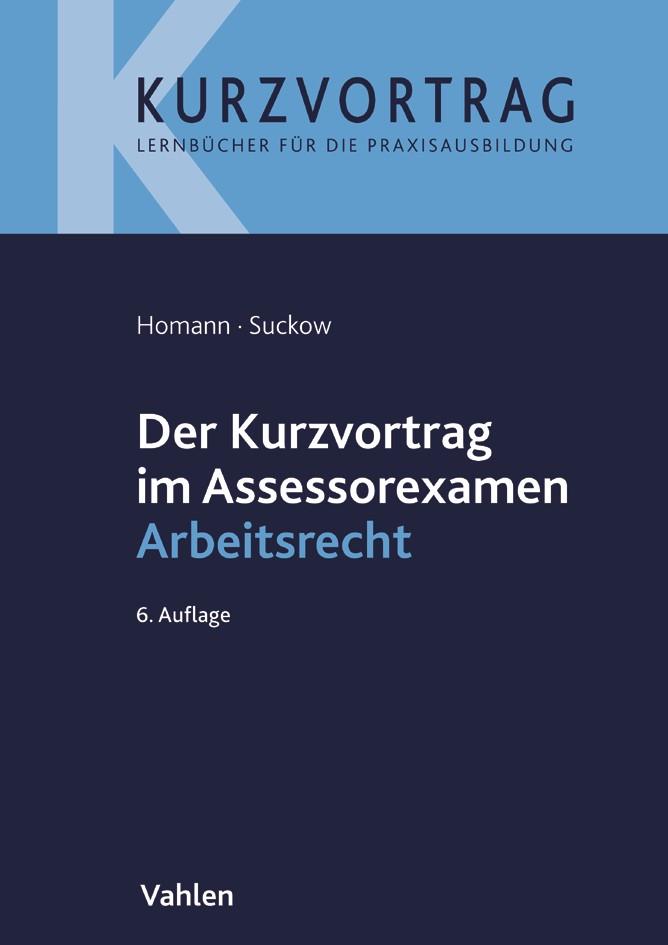 Der Kurzvortrag im Assessorexamen Arbeitsrecht | Homann / Suckow | 6., überarbeitete Auflage, 2018 | Buch (Cover)