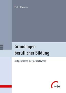 Abbildung von Rauner | Grundlagen beruflicher Bildung | 1. Auflage | 2017 | beck-shop.de