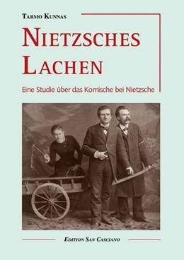Abbildung von Kunnas | Nietzsches Lachen | 2. Auflage | 2017 | beck-shop.de