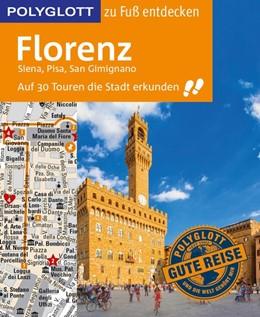 Abbildung von Maiwald | POLYGLOTT Reiseführer Florenz zu Fuß entdecken | 2017 | Auf 30 Touren die Stadt erkund...