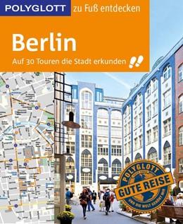 Abbildung von Egelkraut | POLYGLOTT Reiseführer Berlin zu Fuß entdecken | 2017 | Auf 30 Touren die Stadt erkund...