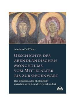 Abbildung von Dell'Omo | Geschichte des abendländischen Mönchtums vom Mittelalter bis zur Gegenwart | 1. Auflage | 2017 | beck-shop.de