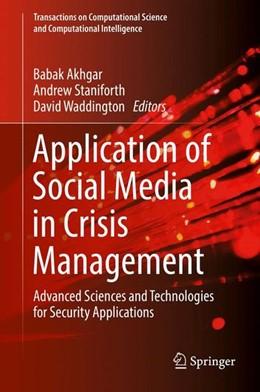 Abbildung von Akhgar / Staniforth | Application of Social Media in Crisis Management | 1. Auflage | 2017 | beck-shop.de