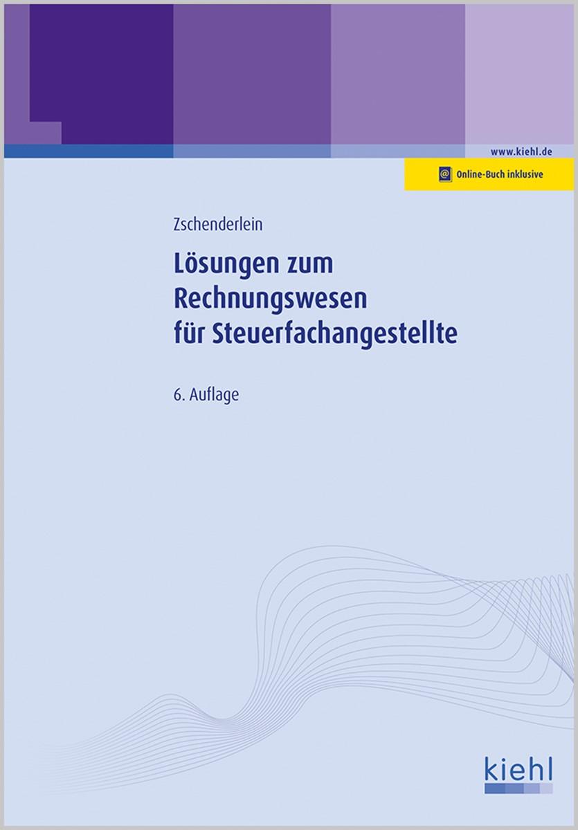 Lösungen zum Rechnungswesen für Steuerfachangestellte   Zschenderlein   6., vollständig überarbeitete und erweiterte Auflage, 2017   Buch (Cover)