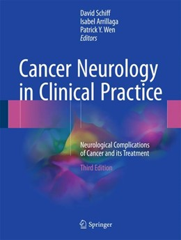 Abbildung von Schiff / Arrillaga / Wen | Cancer Neurology in Clinical Practice, Third Edition | 2017 | Neurological Complications of ...