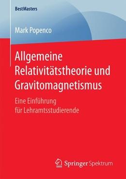 Abbildung von Popenco   Allgemeine Relativitätstheorie und Gravitomagnetismus   1. Aufl. 2017   2017   Eine Einführung für Lehramtsst...