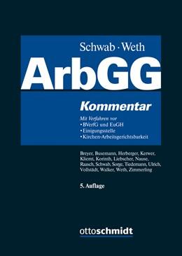 Abbildung von Schwab / Weth (Hrsg.)   Arbeitsgerichtsgesetz - ArbGG   5. Auflage   2017