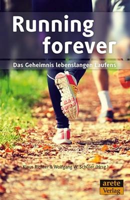 Abbildung von Richter / Schüler   Running forever   2017   Das Geheimnis lebenslangen Lau...