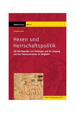 Abbildung von Haas | Hexen und Herrschaftspolitik | 2018 | Die Reichsgrafen von Oettingen...
