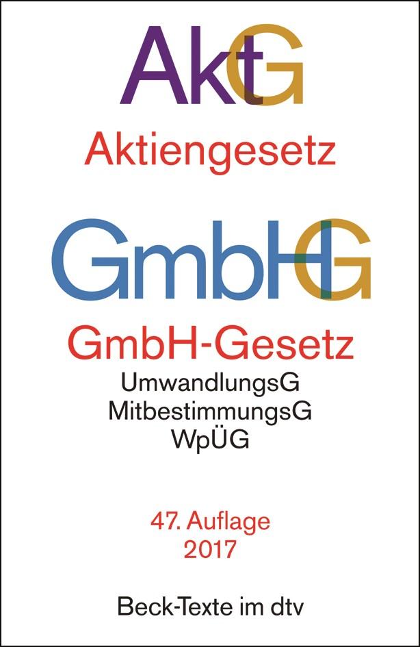 Aktiengesetz, GmbH-Gesetz: AktG GmbHG | 47., überarbeitete Auflage, 2017 | Buch (Cover)