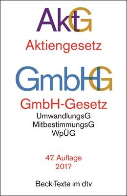 Abbildung von Aktiengesetz, GmbH-Gesetz: AktG GmbHG | 47., überarbeitete Auflage | 2017 | mit Umwandlungsgesetz, Wertpap... | 5010