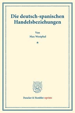 Abbildung von Westphal | Die deutsch-spanischen Handelsbeziehungen | 2017 | (Staats- und socialwissenschaf...