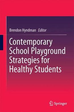 Abbildung von Hyndman | Contemporary School Playground Strategies for Healthy Students | 1. Auflage | 2017 | beck-shop.de