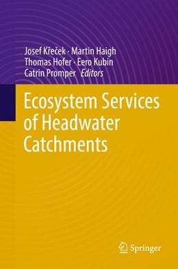Abbildung von Krecek / Haigh | Ecosystem Services of Headwater Catchments | 1. Auflage | 2017 | beck-shop.de