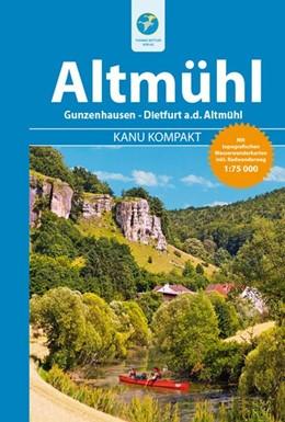 Abbildung von Hennemann | Kanu Kompakt Altmühl | 2., aktualisierte Auflage | 2017 | Die Altmühl von Gunzenhausen b...