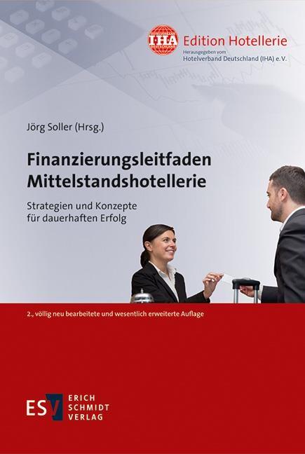 Finanzierungsleitfaden Mittelstandshotellerie | Soller | 2., völlig neu bearbeitete und wesentlich erweiterte Auflage., 2017 | Buch (Cover)