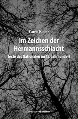 Abbildung von Heuer | Im Zeichen der Herrmannsschlacht | 1. Auflage | 2017 | 876 | beck-shop.de